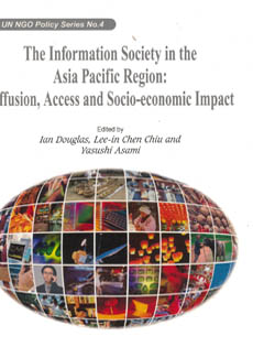 The Information Society in the Asia Pacific Reiogn : Diffusion, Access and Socio-Economic Impact (cloth)